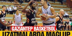 Gaziantep Basketbol Uzatmalarda Mağlup