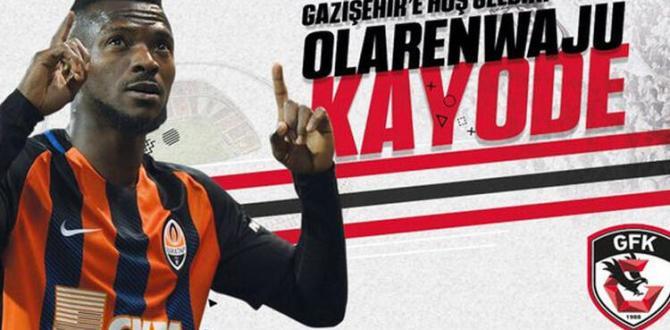 Olarenwaju Kayode Gazişehir Gaziantep'te!