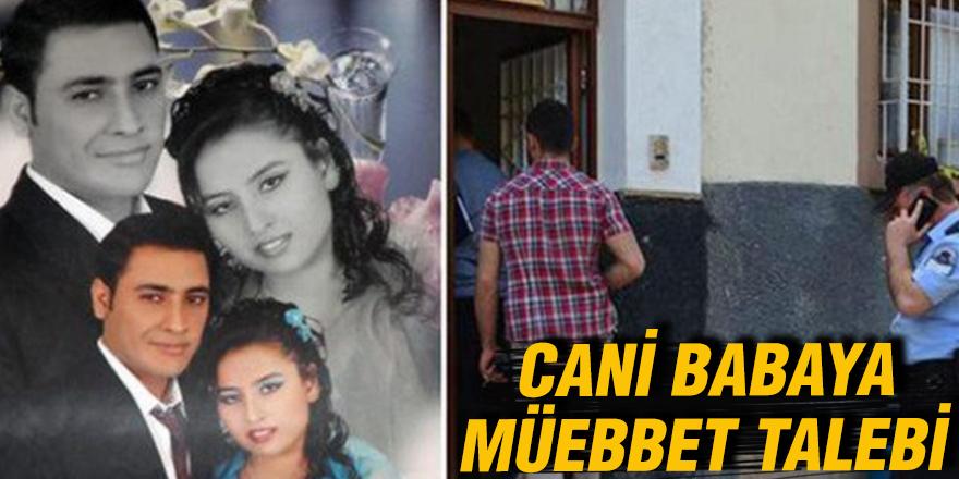 Cani babaya müebbet talebi