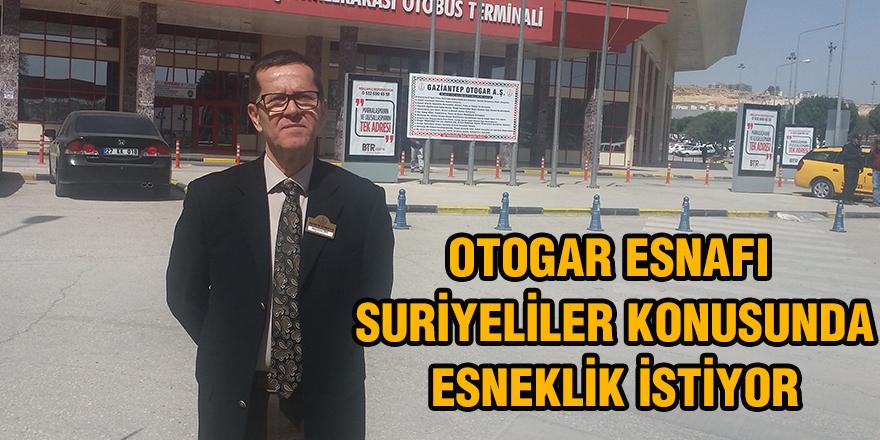 Otogar esnafı suriyeliler konusunda esneklik istiyor