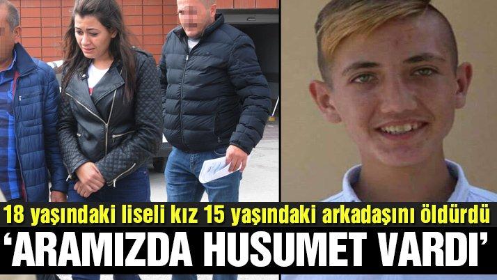 Liseli kız cinayet işledi
