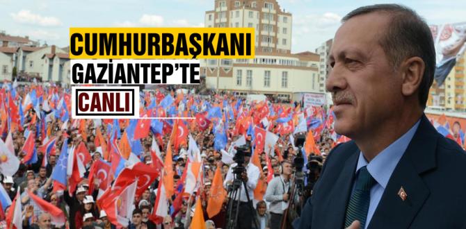 Cumhurbaşkanı Recep Tayyip Erdoğan, partisinin mitingine katılmak üzere Gaziantep'e geldi.