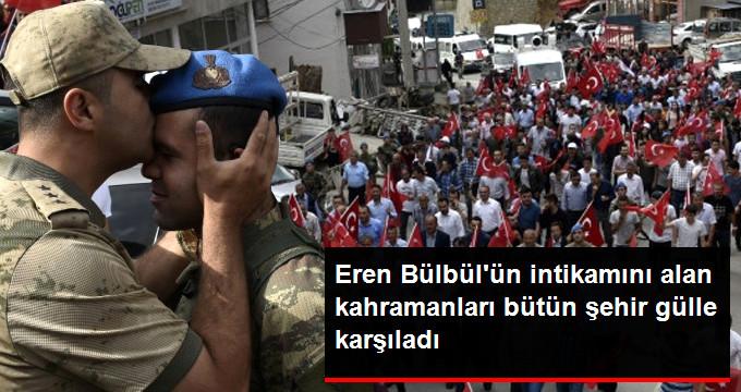Eren Bülbül'ün Kanını Yerde Bırakmayan Kahramanları Bütün Şehir Güllerle Karşıladı