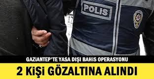 Gaziantep'te Yasa Dışı Bahis Operasyonu: 2 Gözaltı